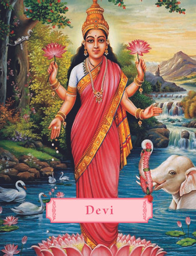 Devi : The Divine Goddess