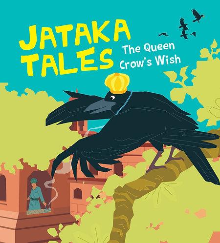 The Queen Crow's Wish : Jataka Tales