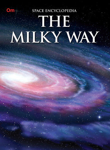 The Milky Way : Space Encyclopedia