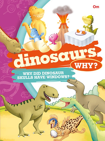 Dinosaurs Why?