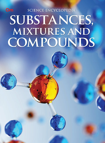 Substances, Mixtures and Compounds : Science Encyclopedia