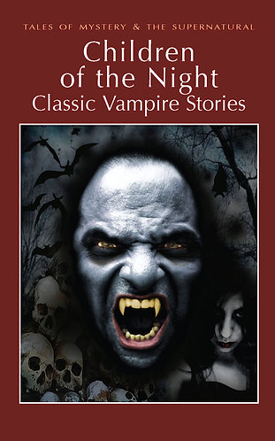 Children of the Night: Classic Vampire Stories