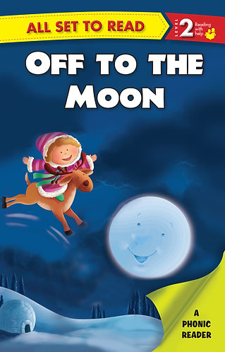 Off To The Moon : Phonic Reader