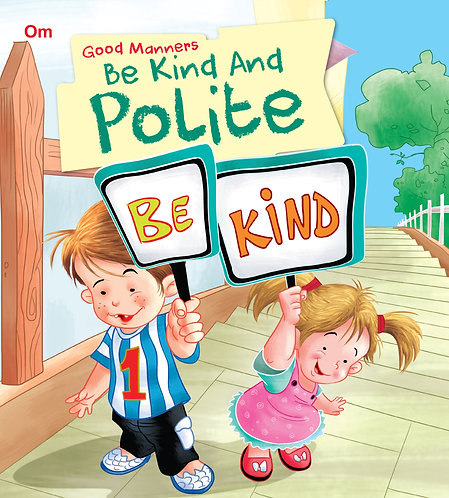 Be Kind And Polite : Good Manners