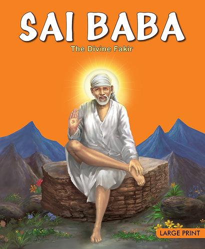 Sai Baba The Devine Fakir : Large Print