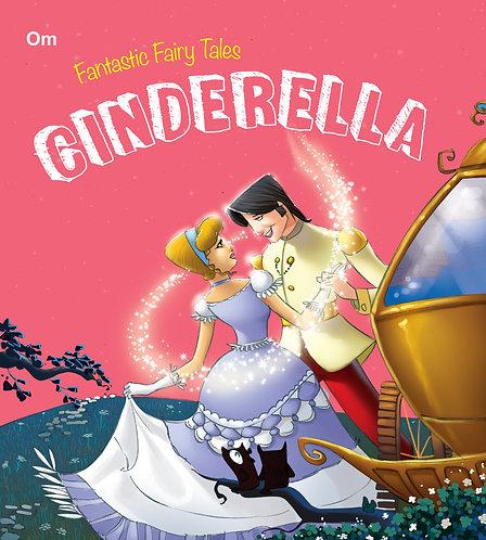 Cinderella : Fantastic Fairy Tales