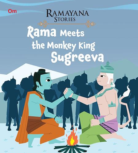 Rama Meets the Monkey King Sugreeva : Ramayana Stories