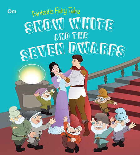 Snow White And Seven Dwarfs : Fantastic Fairy Tales