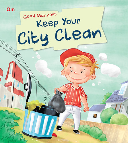 Keep Your City Clean : Good Manners