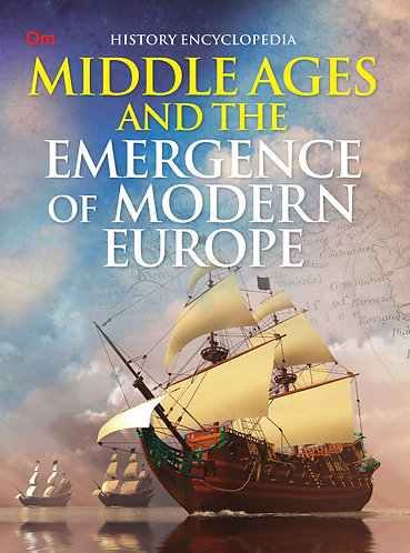 Middle Ages and the Emergence of Modern Europe : History Encyclopedia