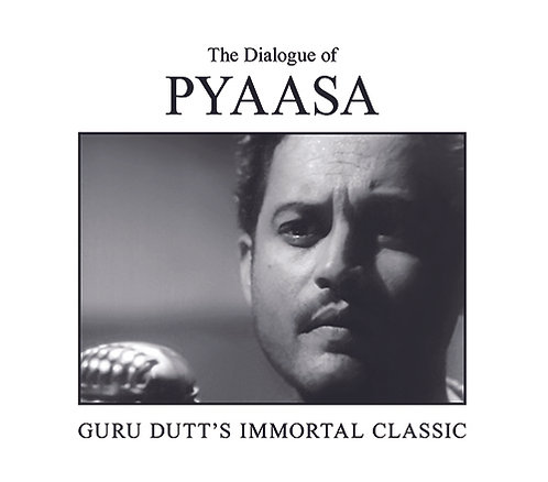 The Dialogue Of Pyaasa-Guru Dutt's Immortal Classic
