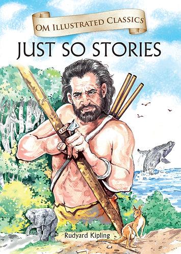 Just So Stories : Illustrated Abridged Classics (Om Illustrated Classics)
