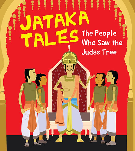 The People Who Saw the Judas Tree : Jataka Tales