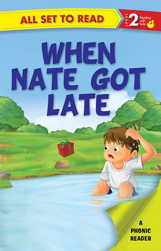When Nate Got Late : Phonic Reader