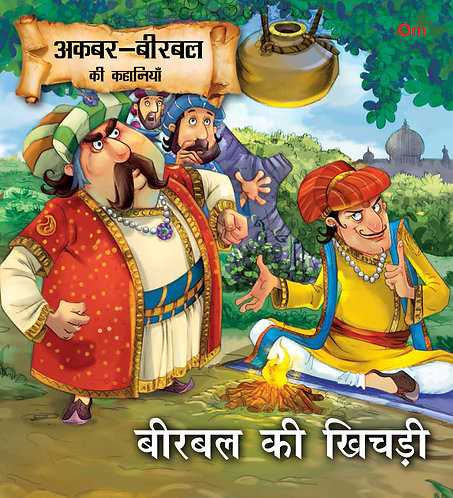 Birbal Ki Khichdi : Akbar-Birbal Stories