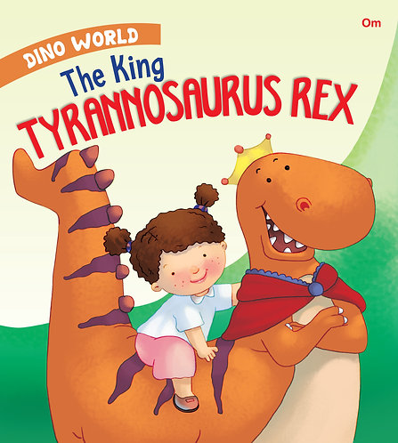 The King Tyrannosaurus Rex : Dino World