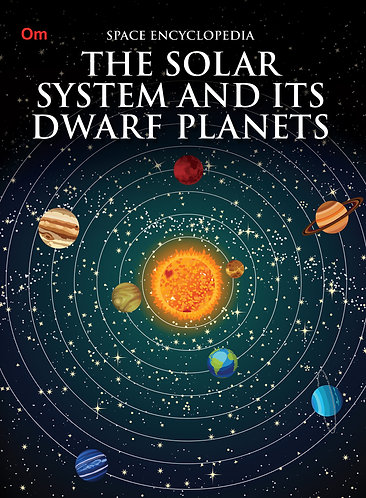 The Solar System and its Dwarf Planet : Space Encyclopedia