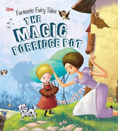 The Magic Porridge Pot : Fantastic Fairy Tales