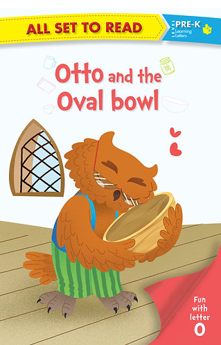 All set to Read fun with latter O Otto and the Oval Bowl