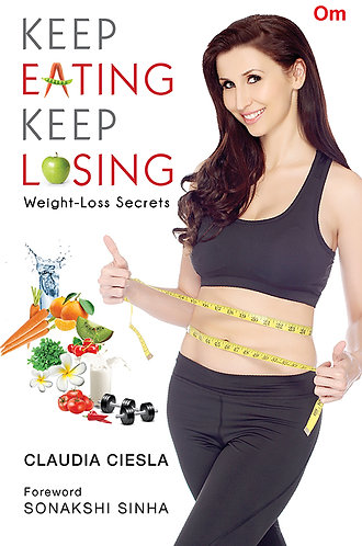 Keep Eating Keep Losing -Weight-Loss Secrets
