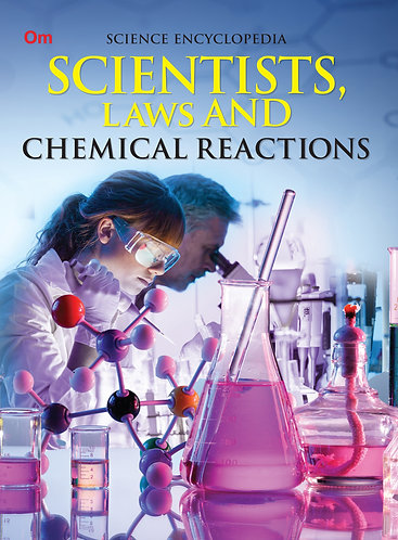 Scientists, Laws and Chemical Reactions : Science Encyclopedia