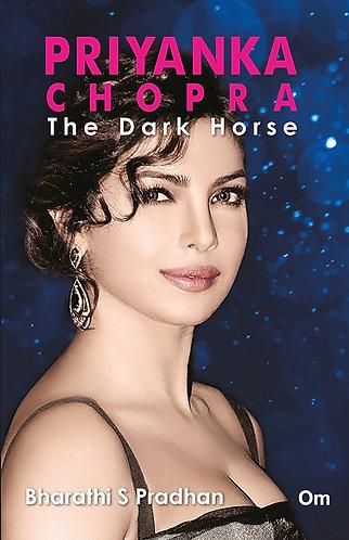 Priyanka Chopra : The Dark Horse