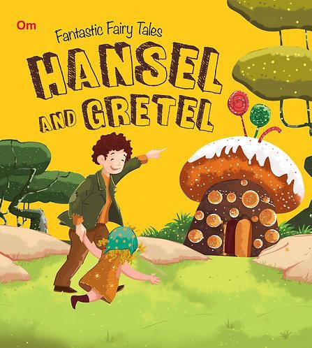 Hansel And Gretel : Fantastic Fairy Tales