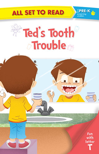 All set to Read fun with latter T Ted's Tooth Trouble