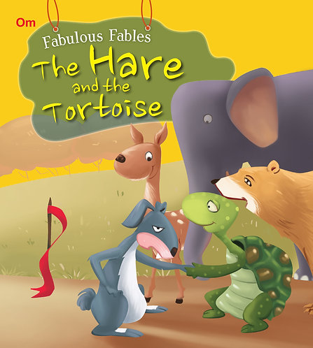 The Hare And The Tortoise : Fabulous Fables