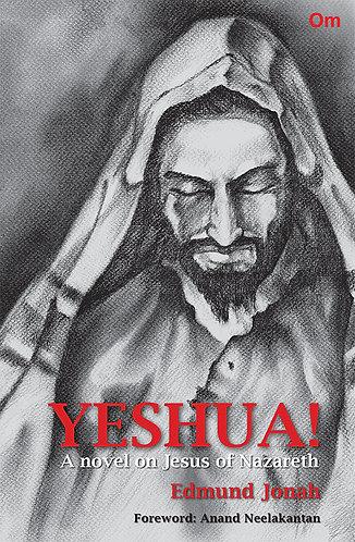 Yashua!- A novel on Jesus of Nazareth