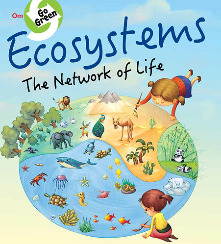 Go Green : Ecosystems the Network of Life