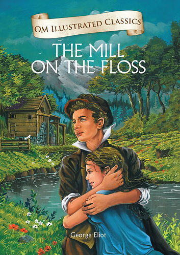 Mill on the Floss : Om Illustrated Classics