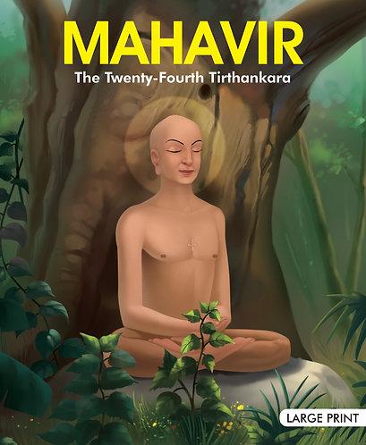 Mahavir The twenty Four Tirthankara : Large Print
