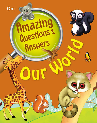 Amazing Questions & Answers Our World