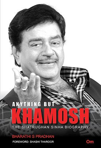 Anything But Khamosh - The Shatrughan Sinha Biography