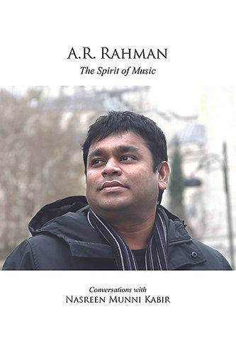 A.R. Rahman- The Spirit of Music