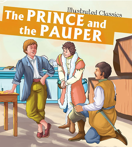 The Prince and the Pauper : Om Illustrated Classics
