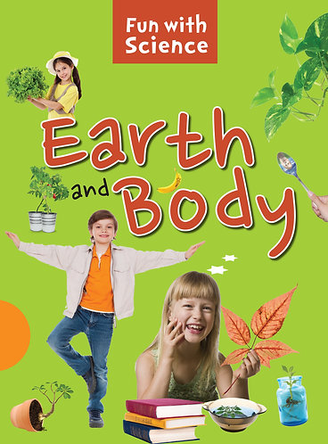 Earth and Body : Fun with Science