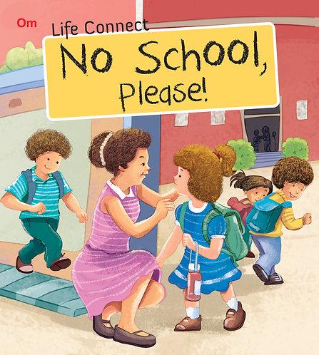 No School Please : Life Connect