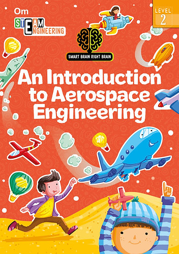 Smart Brain Right Brain: Science Level 2An Introduction to Aerospace Engineering