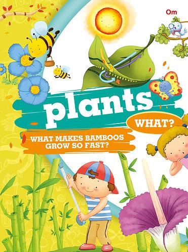 Plants What?