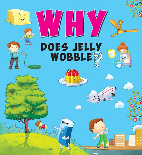 Why Does Jelly Wobble