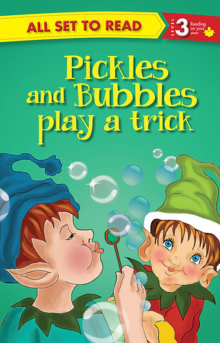 Pickles and Bubbles Play a Trick : All Set To Read