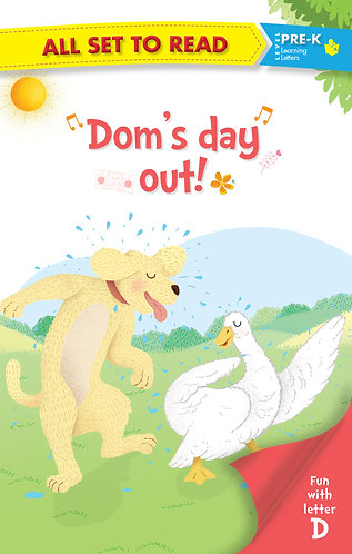 All set to Read fun with latter D Dom's Day Out!