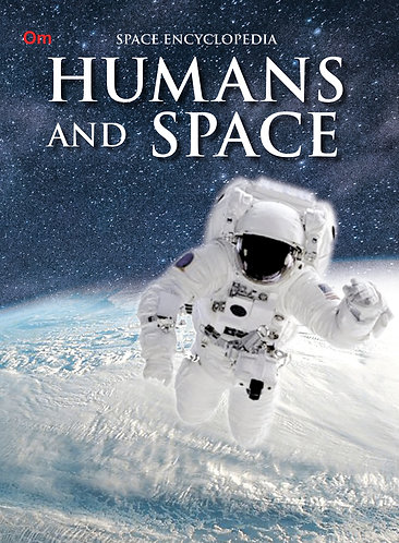 Humans and Space : Space Encyclopedia