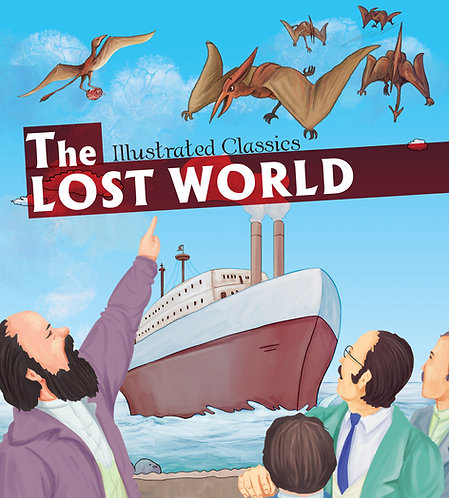 The Lost World : Illustrated Classics