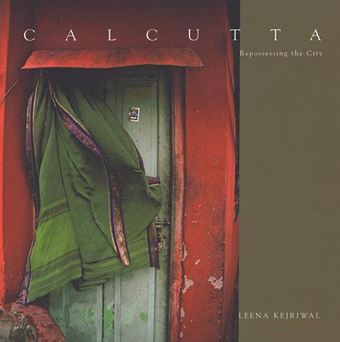 Calcutta : Repossessing the City