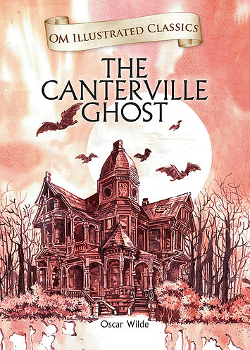 The Canterville Ghost : Om Illustrated Classics