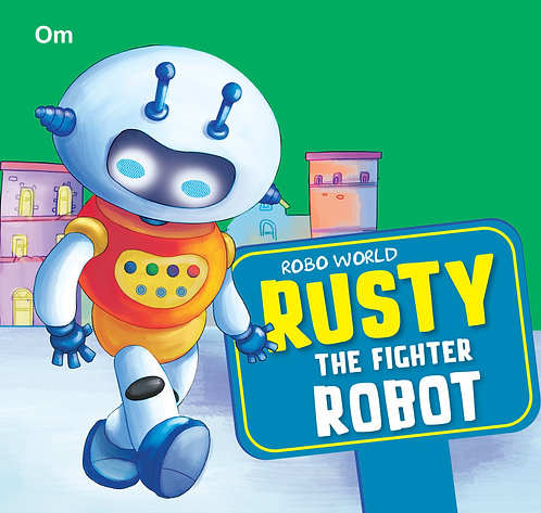 Robo World : Rusty The Fighter Robot : Cutout Books