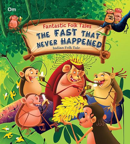 The Fast That Never Happened : Fantastic Folktales